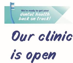 Our Dental Clinic is Open